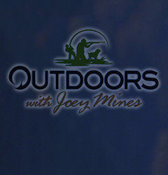 Outdoors with Joey Mines
